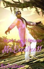 Violet Lee X Reader Mr.Excellent. by JinWayne