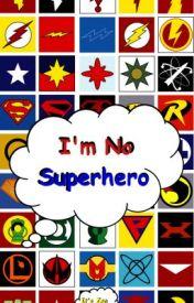 I'm No Superhero by _Its_Zen_
