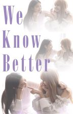 We Know Better by muyimi