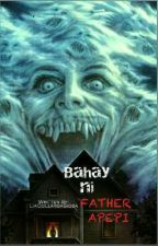 Bahay Ni Father Apepi by LiaCollargaSiosa