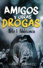 Amigos y otras drogas by MarineChinaski