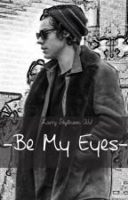 Be My Eyes || Larry Stylinson by PerfectionsFlaw