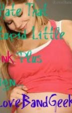 I Hate That Stupid Little Pink Plus Sign... by iLoveBandGeeks