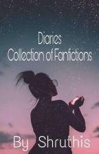 Diaries -Collection of fanfictions by shruthiis