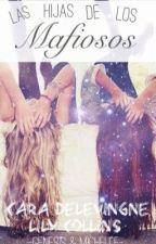 Las Hijas de Los Mafiosos by -MrsHoran-MrsIrwin-