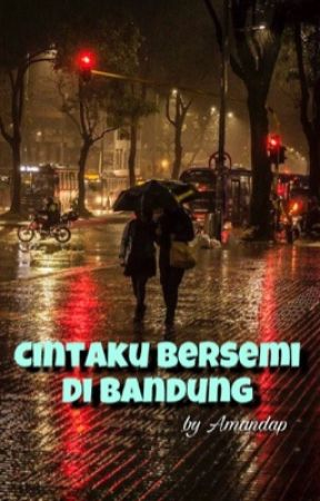 Cintaku Bersemi Di Bandung [COMPLETED] by amandapuspitaaprl
