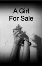 A Girl For Sale by bananas_n_stuff_