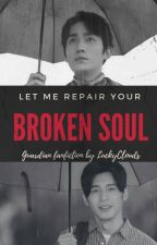 Let me repair your broken soul (Guardian BL) by luckyclouds