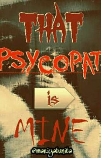 That Psychopath Is Mine