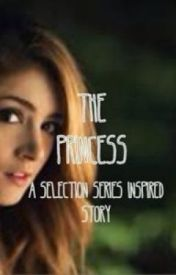 The Princess (Selection series fanfiction!) by love_pink_21