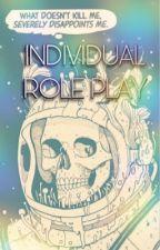Individual R*le Pl*y by DeadlyPeachTea