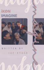 iKON❌YOU { iKON Imagine } by BabyChanu_
