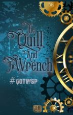 The Quill and the Wrench by WattpadSteamPunk