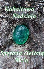 Kobaltowa Nadzieja Spętana Zieloną Nicią by marakin_and_nicolai