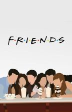 FRIENDS by theperksofgomez