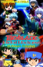 Beyblade : Metal Madness (Private Roleplay) by Transformation-S