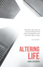Altering Life by TheWriterButMuslim
