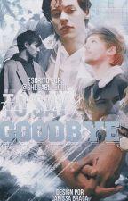 To Say Goodbye - Larry OneShot by shesabluegirl