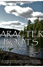 'ARACTER BOOTS - An Anthology of Short Stories by hopekw