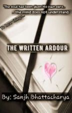 The Written Ardour (Two Shots)✔ by itssanjh