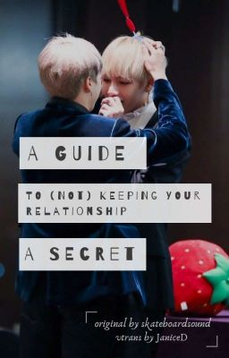 Đọc truyện Vmin • Transfic • A guide to (not) keeping your relationship a secret