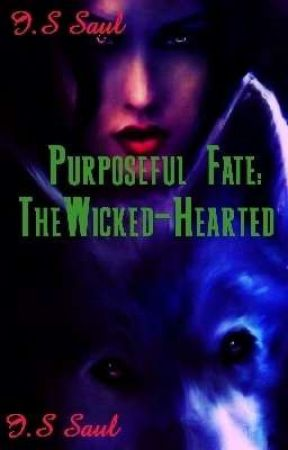 Purposeful Fate: The Wicked-Hearted by blohmred