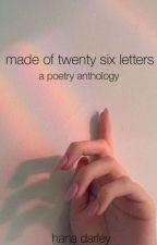made of twenty six letters by hanadarley