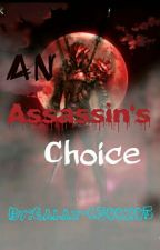 An Assassin's Choice by Galax-C300205
