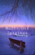Multi Gif Imagines by Annabelle_Bridgen