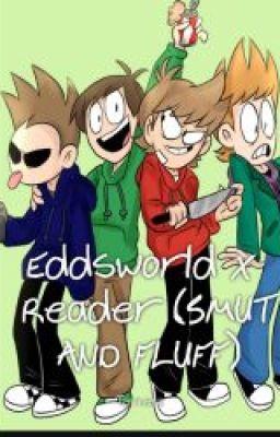 Eddsworld oneshots - Edd x Reader (Fluff) - Wattpad