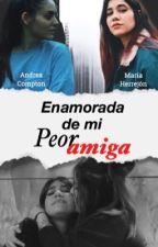 Enamorada de mi peor amiga - Andrea Compton y María Herrejón by comptonftidol