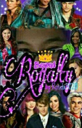 Beyond Royalty >> (A Disney Descendants Fanfiction Story