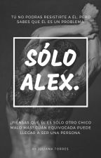 Sólo Alex. by JulianaTorres2
