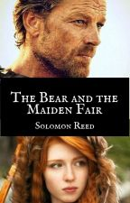 The Bear and the Maiden Fair: Jorah Mormont x OC by SolomonReed