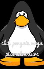 club penguin mega piss adventure!!!!! by shidde