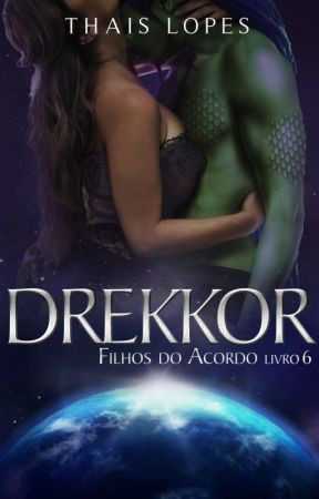 Drekkor (Filhos do Acordo 6) by ThaisChristabel