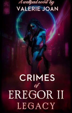 Crimes Of Eregor II: LEGACY by FrostyxBingsuuu