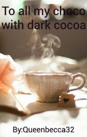 For all my choco with dark cocoa by Queenbecca32