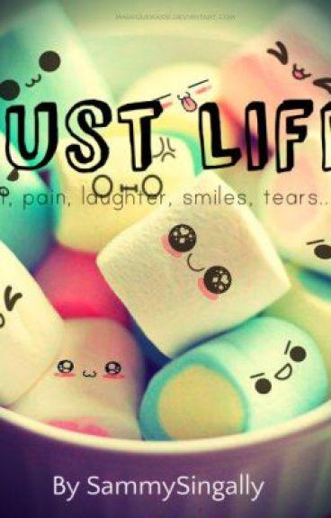 Just Life by SammySingally