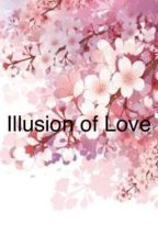 Illusion on Love •Yandere x Reader• [DISCONTIUED] by RosenBullets