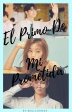 El Primo De Mi Prometida (Ongniel-Wanna one) by reallcheeks