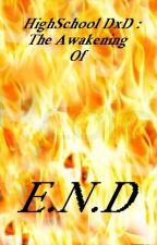 Highschool DxD : The Awakening Of E.N.D by AnimeLoverDxD19