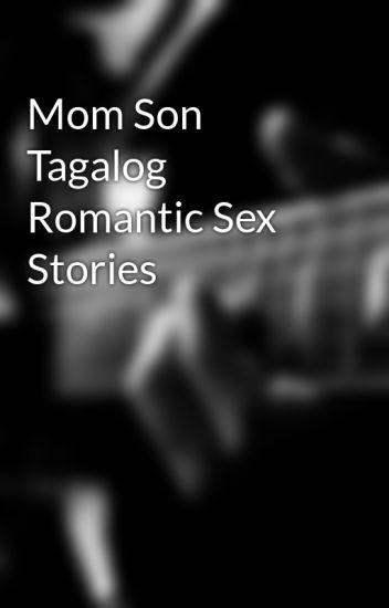 Mom Son Tagalog Romantic Sex Stories - vladimir19971 - Wattpad