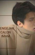 Mengejar Calon Imam by AzaleaSz