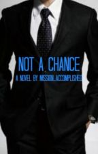 Not A Chance by Mission-Accomplished
