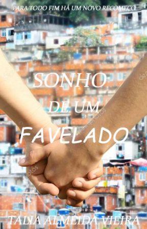 SONHO DE UM FAVELADO (Concluído) by TaliaAlmeidaVieira