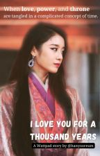 I Love You For A Thousand Years by hanyooreum
