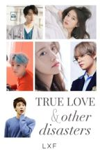 True Love and Other Disasters | BTS - #NaNoWriMo by agatharoza