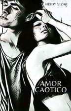 Amor Caótico by dari_mafiosita7272