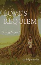 Love's Requiem by VieLalice
